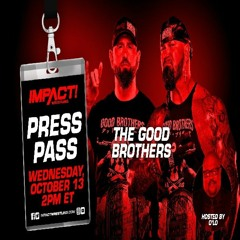 Our Questions to The Good Brothers on The Impact Press Pass (13/10/21)