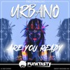 Download Urbano - Are You Ready - FREE DOWNLOAD Mp3