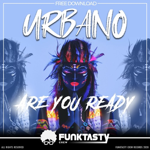 Urbano - Are You Ready - FREE DOWNLOAD