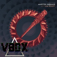 Marten Hørger - I AM READY (VBDX Flip)