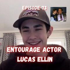 Entourage Actor Lucas Ellin Ep.73