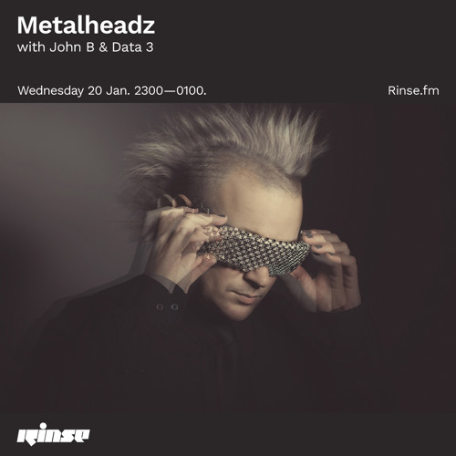 John B x Data 3 - Metalheadz Rinse FM (20-01-2021)