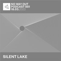 NO WAY OUT - PODCAST 001 / SILENT LAKE