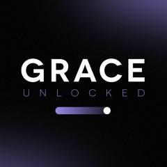 Grace Unlocked   Part 3   Jacob Sheriff