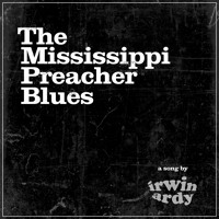 The Mississippi Preacher Blues