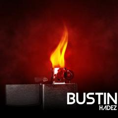 HADEZ - BUSTIN