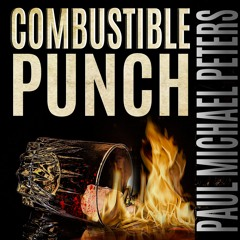 Combustible Punch read by Paul Michael Peters