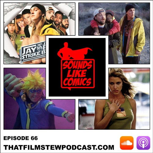 Sounds Like Comics Ep 66 - Jay and Silent Bob Strike Back (Movie 2001)