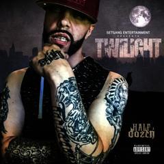 Twilight (feat:Half-A-Dozen)