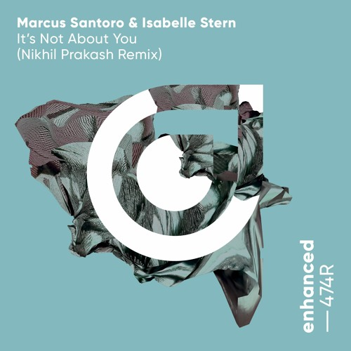 Marcus Santoro & Isabelle Stern - It's Not About You (Remixes)