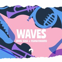 Waves - Jewel Soul w/ Riana Raharo