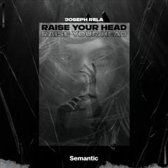 Joseph Rela - Raise Your Head