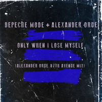 Only When I Lose Myself (Alexander Orue 87th Avenue Remix)