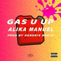 Gas You Up - Alika Manuel