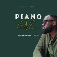 PIANO LOVE VOL.1 AMAPIANO MIX CD BY DJNYARI