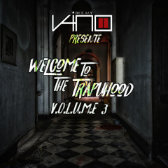 Welcome To The TrapuHood Vol.3