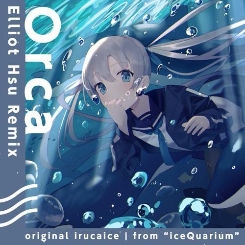 irucaice - Orca (feat. Hatsune Miku) [Elliot Hsu Remix]