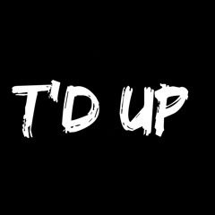 T'd Up (feat. Lul J)