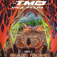 MEGA DOS PONTINHOS PARTE 2 - [ DJ TM DE VILA VELHA ] MCS FLAVINHO, KN DE VV, VICK, JL O UNICO 2060