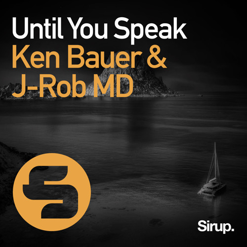 Ken Bauer & J-Rob MD - Until You Speak