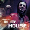 Download IN MY HOUSE 8 - AHMET KILIC Mp3