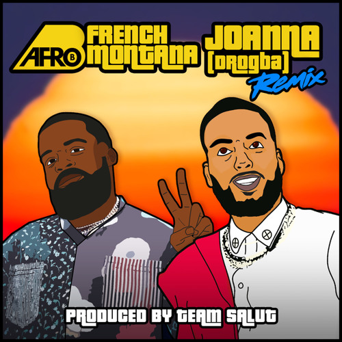 Afro B and French Montana - Joanna (Drogba) (Remix)