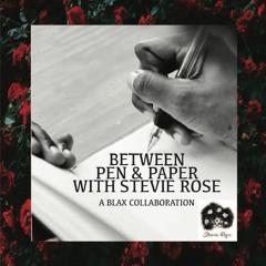 BLAX: Between Pen & Paper with Stevie Rose ft Larry Moore