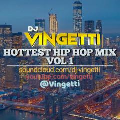 HOTTEST HIP HOP MIX VOL 1 - @Vingetti