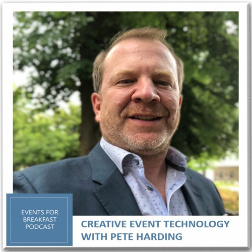 Creative Event Technology with Pete Harding - S108 (2020)