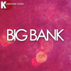 Big Bank (Originally Performed by YG feat. 2 Chainz, Big Sean and Nicki Minaj)