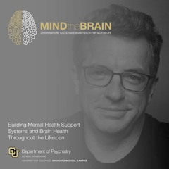 Vincent Atchity on Building Mental Health Support Systems and Brain Health Throughout the Lifespan