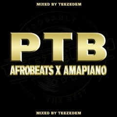 Probably The Best: Afrobeats & Amapiano 2021