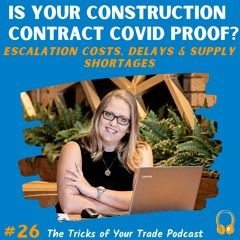 Episode 26 - Is your Construction Contract COVID proof?