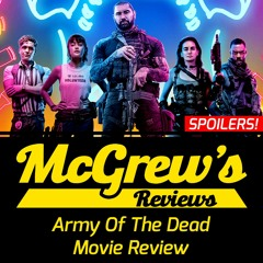 Army of The Dead Movie Spoiler Review - McGrew's Reviews
