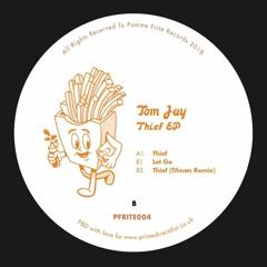 Tom Jay - Let Go [PFRITE004]