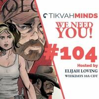 TikvahMinds Show Episode #104