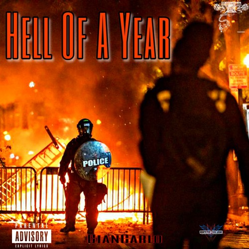 Hell Of A Year - GianCarlo Rhyme Or Die