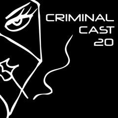 Criminal Cast 20 - Sonic Resistance
