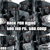 Back For Blood- TBO iso Ft. TBO coop (prod. @pablomcr_ )