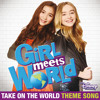 """Take On the World (From """"Girl Meets World""""/Theme Song from the TV Series)"""