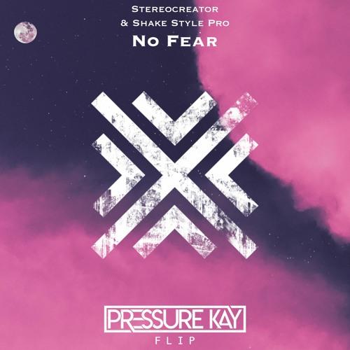 Shake Style Pro & StereoCreator - No Fear (Pressure Kay Flip)