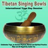 Celebrates Yoga, an Ancient Physical, Mental and Spiritual Practice (Tibetan Singing Bowls 8th 2019 Session)