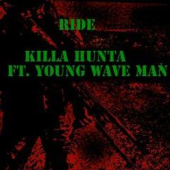 KILLA HUNTA FT YOUNG WAVE MAN - RIDE