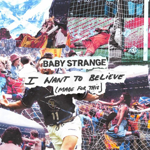 Baby Strange - I Want to Believe (Made For This)