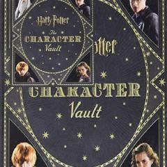 READ~ONLINE Harry Potter: The Character Vault