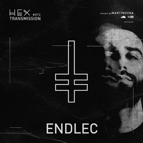 HEX Transmission #072 - Endlec