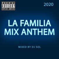 LA FAMILIA MIX ANTHEM 2020 [ VDJ SOL ]