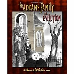 [FREE] [DOWNLOAD] [READ] The Addams Family: an Evilution [EBOOK PDF]