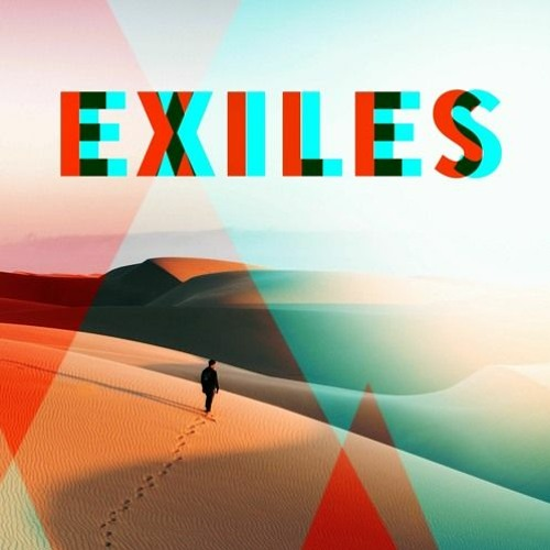 05/31/20 Exiles, Part III: The First Gift