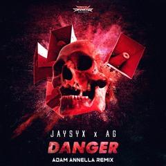 JAYSYX & AG - Danger (Adam Annella Remix)